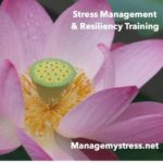 Stress Management & Resiliency Training at managemystress.net